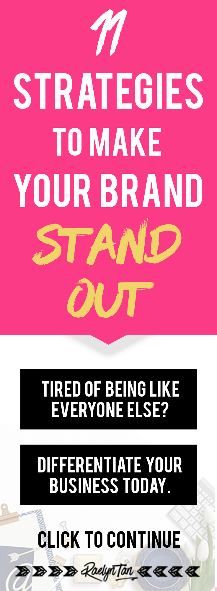 How to make your brand stand out from the noisy crowd: 11 awesome blogging tips for any online blog business that wants to differentiate itself and get noticed.