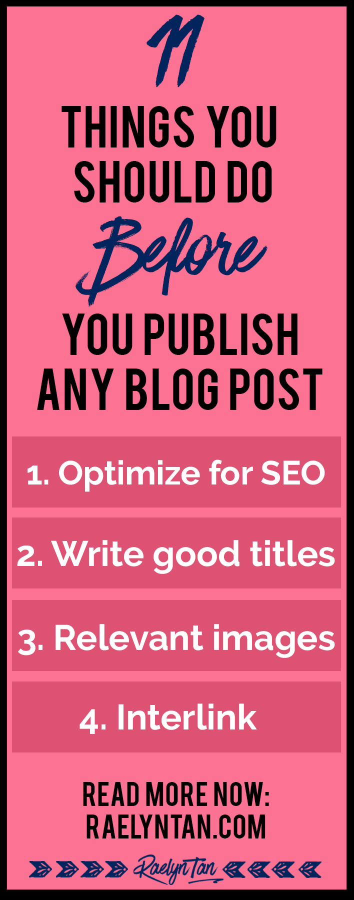 Here's 11 things every blogger should do before publishing a blog post. These tips for beginners will help you write good blog posts that are super shareable. Use this article as a checklist before publishing!