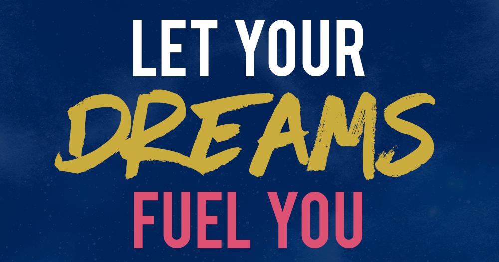 let-your-dreams-fuel-you-hori