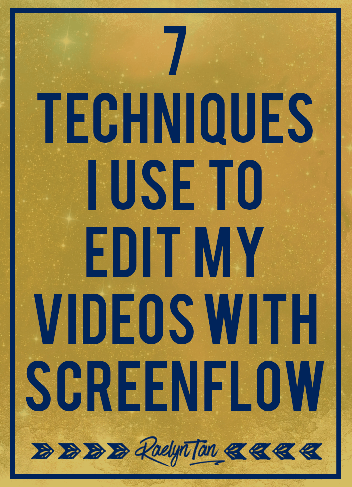 The Ultimate Video Editing Tutorial: The 7 simple tips & techniques I use to get awesome edited videos using Screenflow.