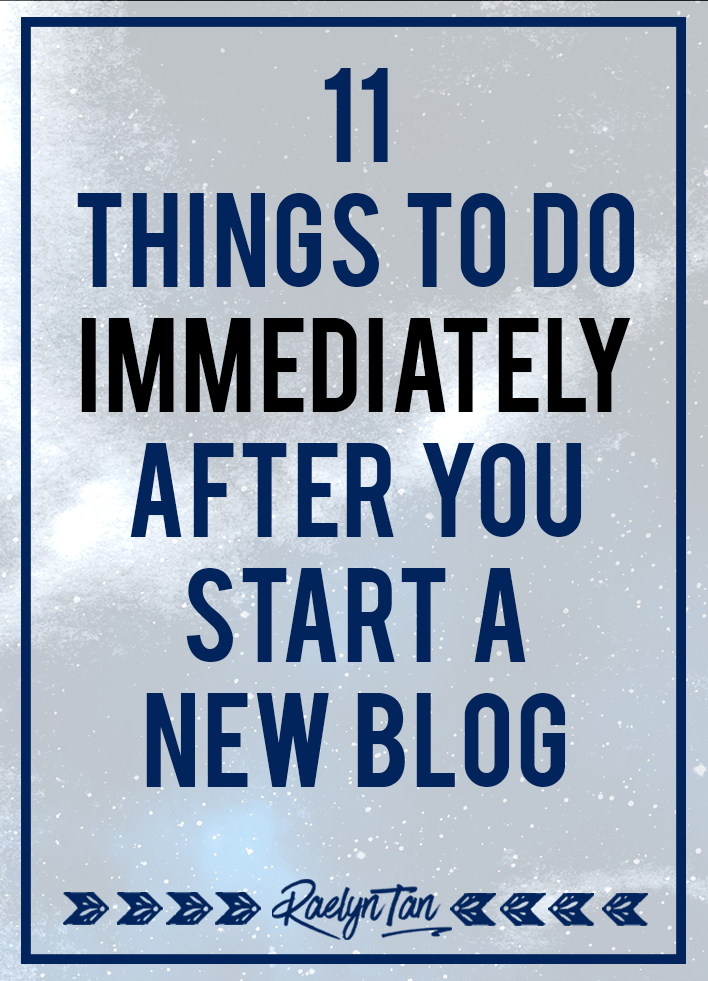 11 Things To Do Immediately After You Start a New Blog