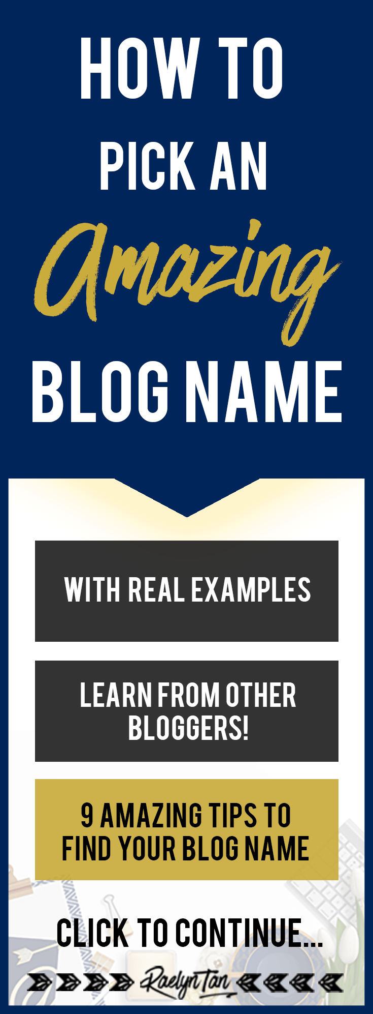 Trying to choose an unique + catchy blog name? Learn 9 tips to pick an amazing blog name for you, your brand and your website (with real examples!)