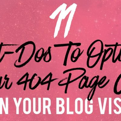 10 Must-Dos To Optimize Your 404 Error Page And Retain Blog Visitors