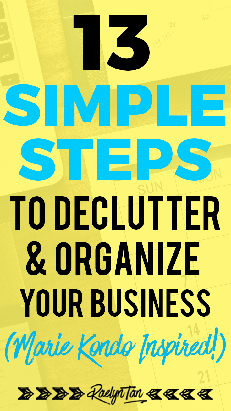 13 Simple Steps To Organize Your Blog & Business (Marie Kondo Inspired!)