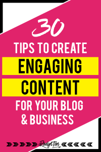 How to write engaging content as a blogger: 30 tips and ideas on how to write compelling blog posts, snatch these amazing tips to engage your readers with the articles you write!
