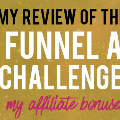 My One Funnel Away Challenge Review (& My Affiliate Bonuses!)