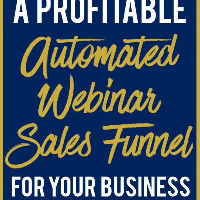How to Build an Automated Webinar Sales Funnel For Your Online Business