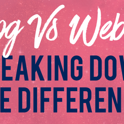 Blog Vs Website: What's The Difference Between a Blog and a Website?